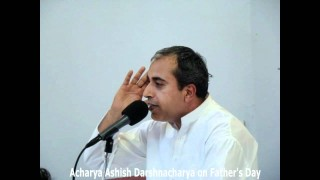 Fathers Day message by Acharya Ashish Darshnacharya